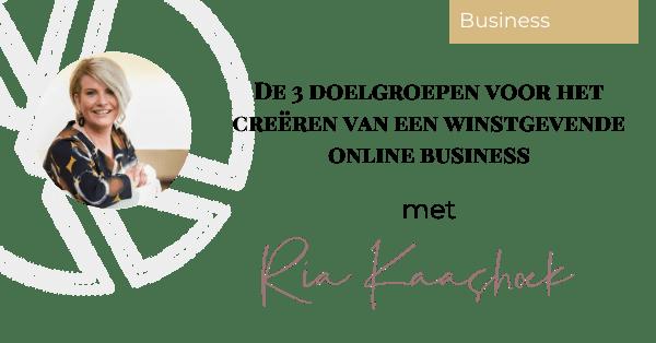 De 3 doelgroepen voor het creëren van een winstgevende online business